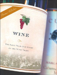 Wine: The 8,000-Year-Old Story of the Wine Trade by Thomas Pellechia
