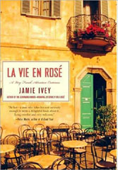La Vie en Rosé: A Very French Adventure Continues by Jamie Ivey