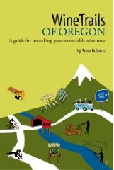 WineTrails of Oregon by Steve Roberts