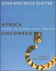Africa Uncorked by John and Erica Platter
