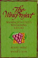 The Wine Project—Washington State's Winemaking History by Ronald Irvine with Walter J. Clore