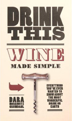 Drink This: Wine Made Simple by Dara Moskowitz Grumdahl
