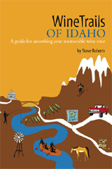 WineTrails of Idaho by Steve Roberts