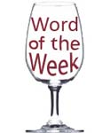 Wine Word of the Week